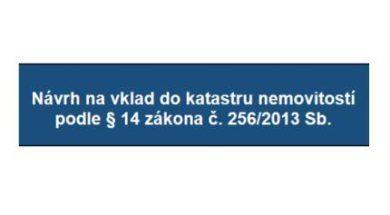 Návrh na vklad do katastru nemovitostí dle zákona č. 256/2013 Sb.